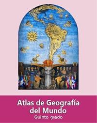 Atlas de Geografía del Mundo Quinto grado