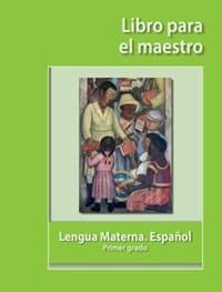 Lengua Materna Español Primer grado - Libro para el maestro